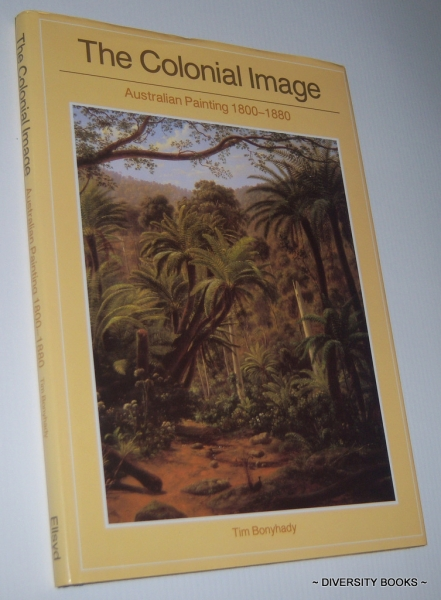 Image for THE COLONIAL IMAGE : Australian Painting 1800-1880