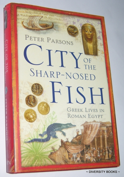 Image for CITY OF THE SHARP-NOSED FISH : Greek Lives in Roman Egypt