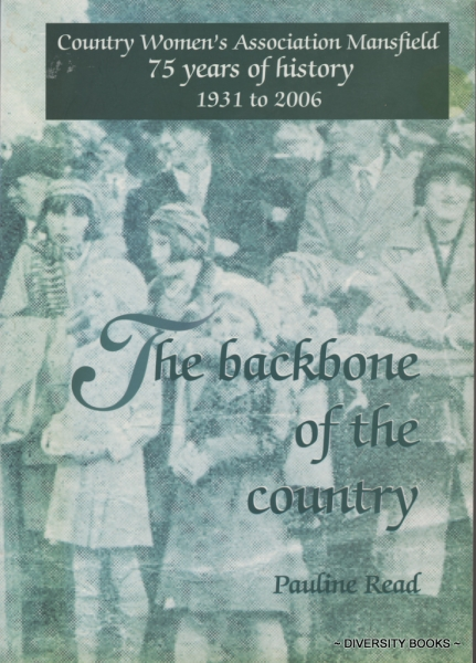 Image for THE BACKBONE OF THE COUNTRY : Country Women's Association Mansfield. 75 Years of History 1931 to 2006
