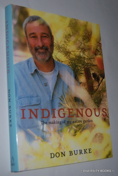Image for INDIGENOUS : The Making of a Native Garden