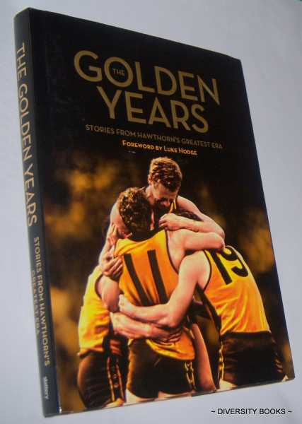 Image for THE GOLDEN YEARS : Stories from Hawthorn's Greatest Era