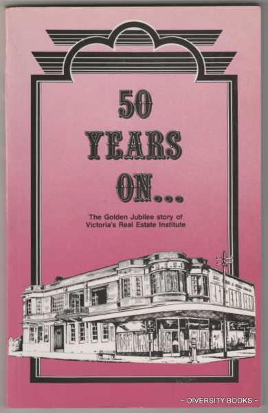 Image for '50 YEARS ON.' The Golden Jubilee Story of Victoria's Real Estate Institute