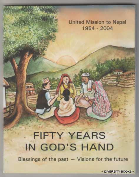 Image for FIFTY YEARS IN GOD'S HAND. United Mission to Nepal 1954-2004