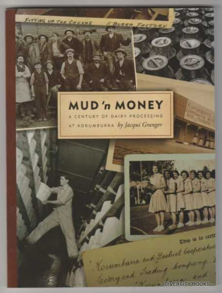 Image for MUD 'N' MONEY: A Century of Dairy Processing in Korumburra