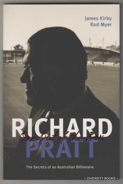 RICHARD PRATT: One Out of the Box - The Secrets of an Australian Billionaire