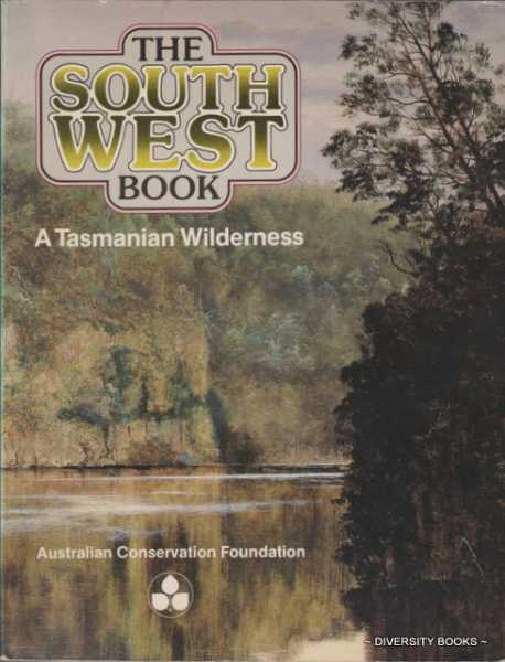 Image for THE SOUTH WEST BOOK. A Tasmanian Wilderness