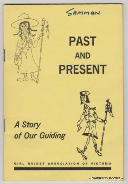 Image for PAST AND PRESENT: A Story of Our Guiding. Girl Guides Association of Victoria
