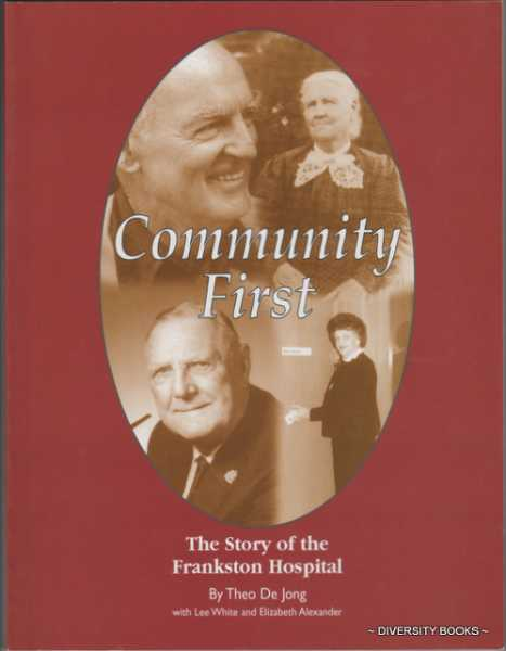 Image for COMMUNITY FIRST: The Story of the Frankston Hospital 1936 to 2000 (Signed Copy)
