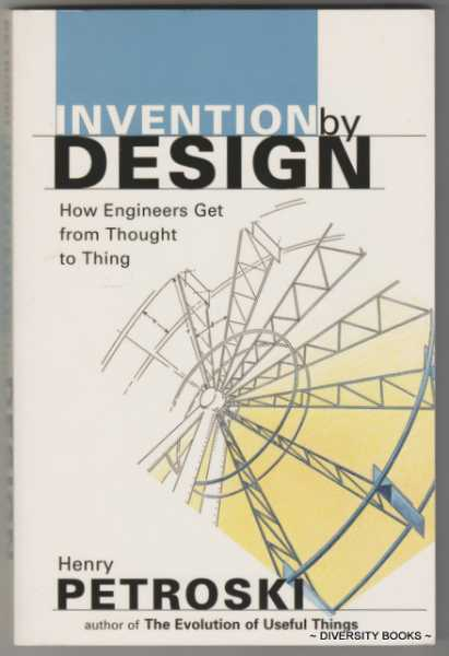 Image for INVENTION BY DESIGN: How Engineers Get from Thought to Thing