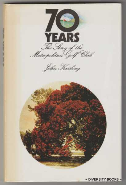Image for SEVENTY YEARS : A History of the Metropolitan Golf Club, Oakleigh, Victoria