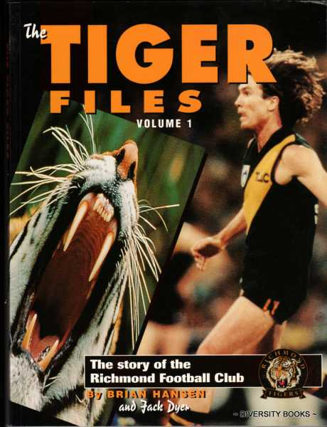 Image for THE TIGER FILES. The Story of the Richmond Football Club. Volume 1 (The Day by Day Adventures of the Mighty Tigers of '95)