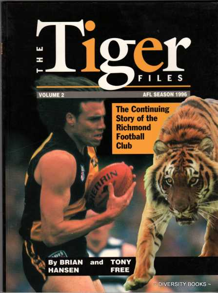 Image for THE TIGER FILES. Volume 2. The Continuing Story of the Richmond Football Club. AFL Season 1996