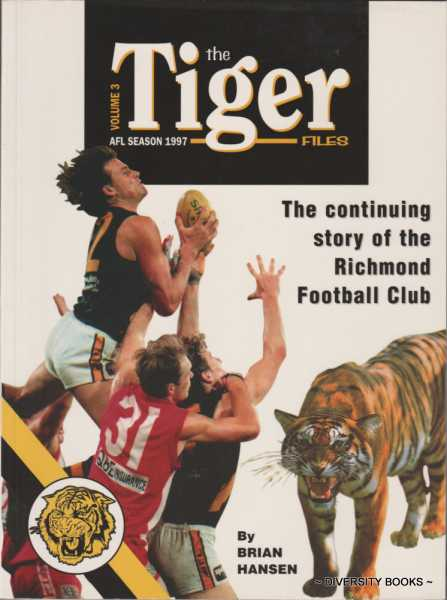Image for THE TIGER FILES. Volume 3. The Continuing Story of the Richmond Football Club. AFL Season 1997