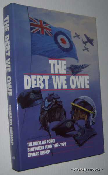 Image for THE DEBT WE OWE: The Royal Air Force Benevolent Fund 1919-1989