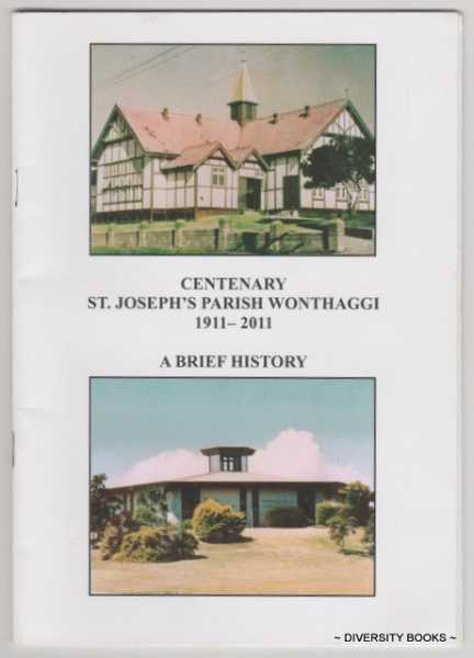 Image for CENTENARY ST. JOSEPH'S PARISH WONTHAGGI 1911-2011. A Brief History