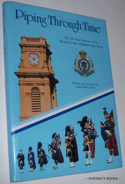 Image for PIPING THROUGH TIME: The 50 Year History of the Victoria Police Highland Pipe Band 1936-1986