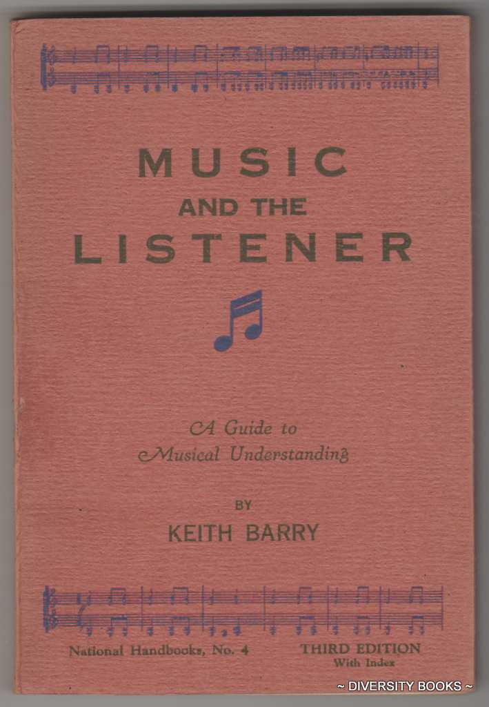 Image for MUSIC AND THE LISTENER: A Guide to Musical Understanding (Third Edition with Index)