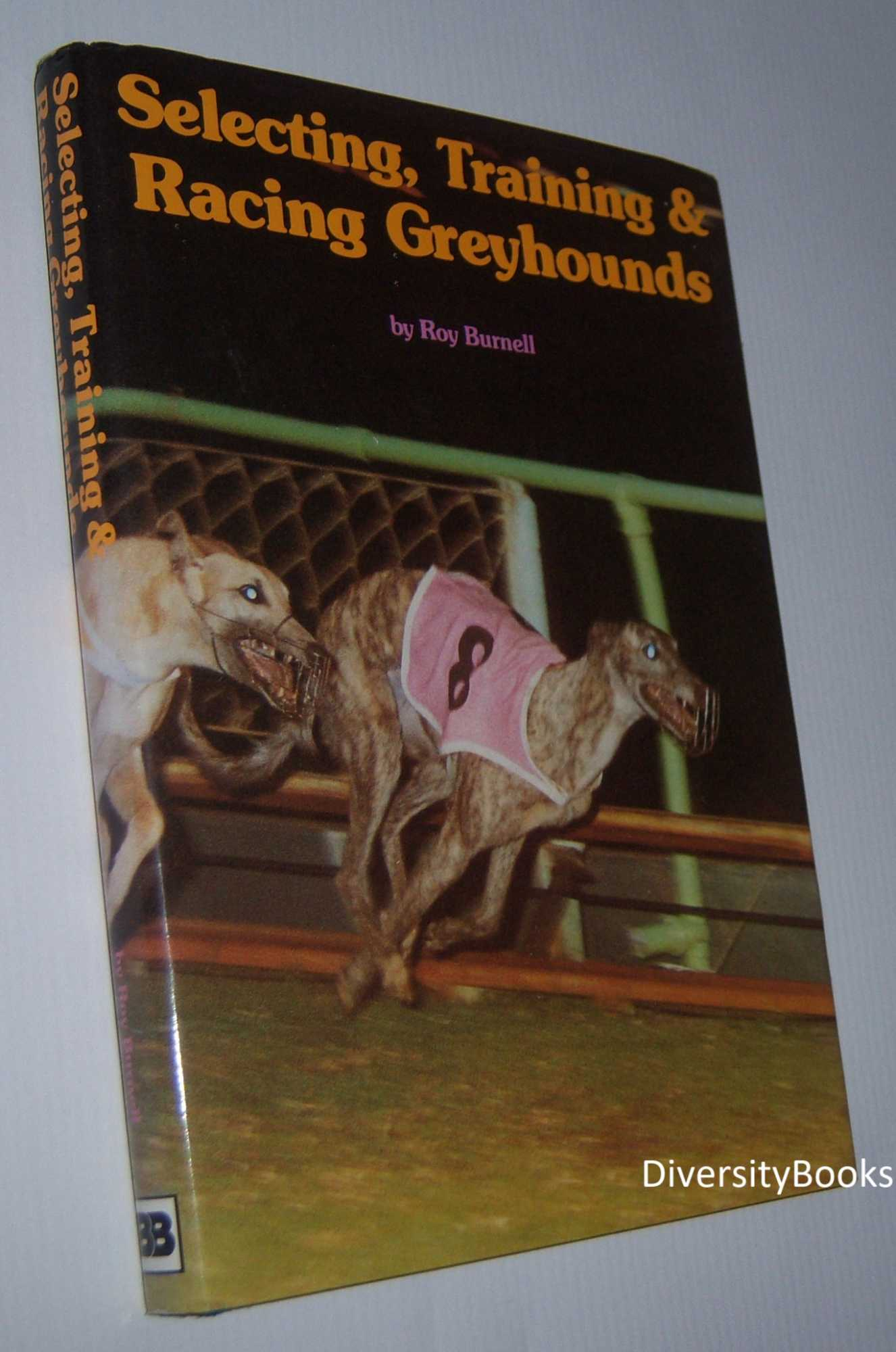 Image for SELECTING, TRAINING AND RACING GREYHOUNDS