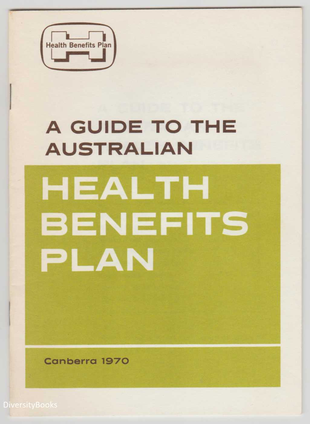 Image for A GUIDE TO THE AUSTRALIAN HEALTH BENEFITS PLAN. Canberra 1970