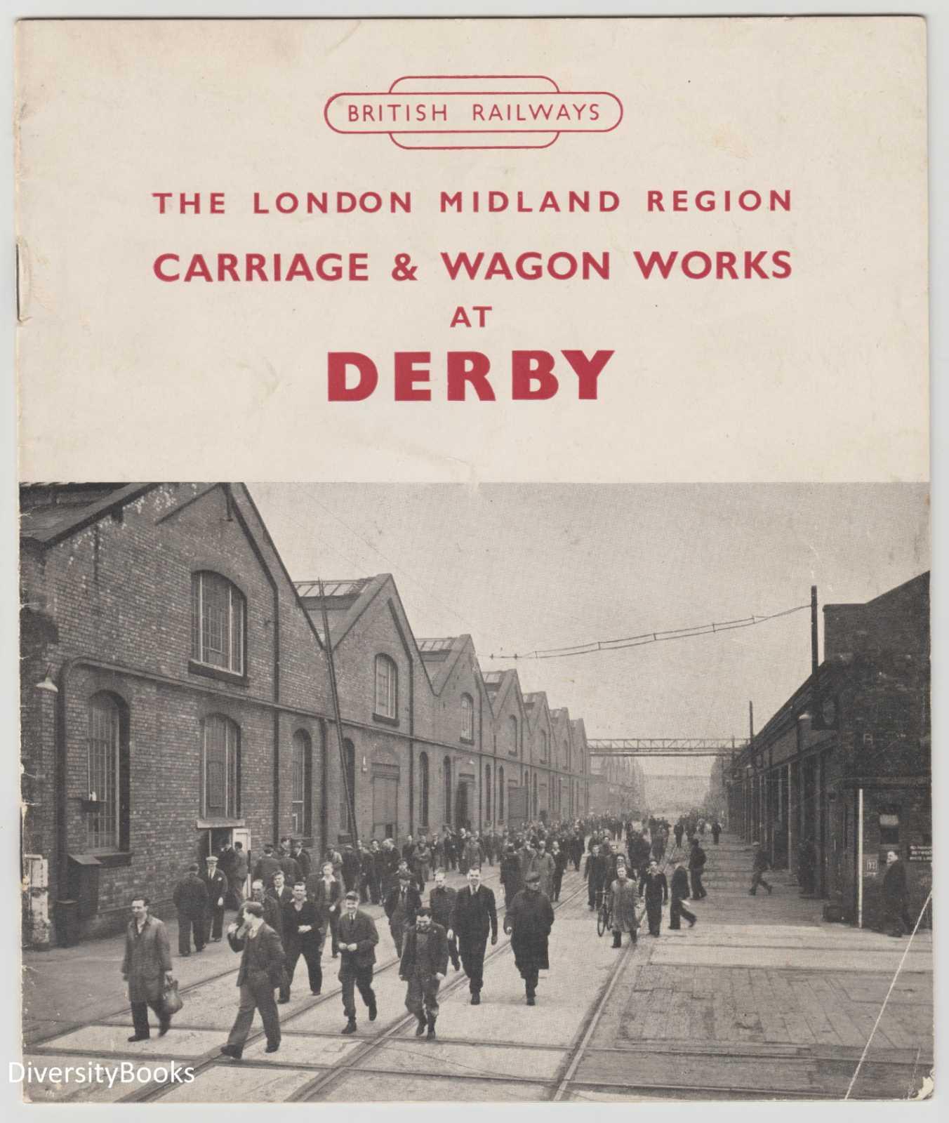 Image for THE LONDON MIDLAND REGION CARRIAGE AND WAGON WORKS AT DERBY