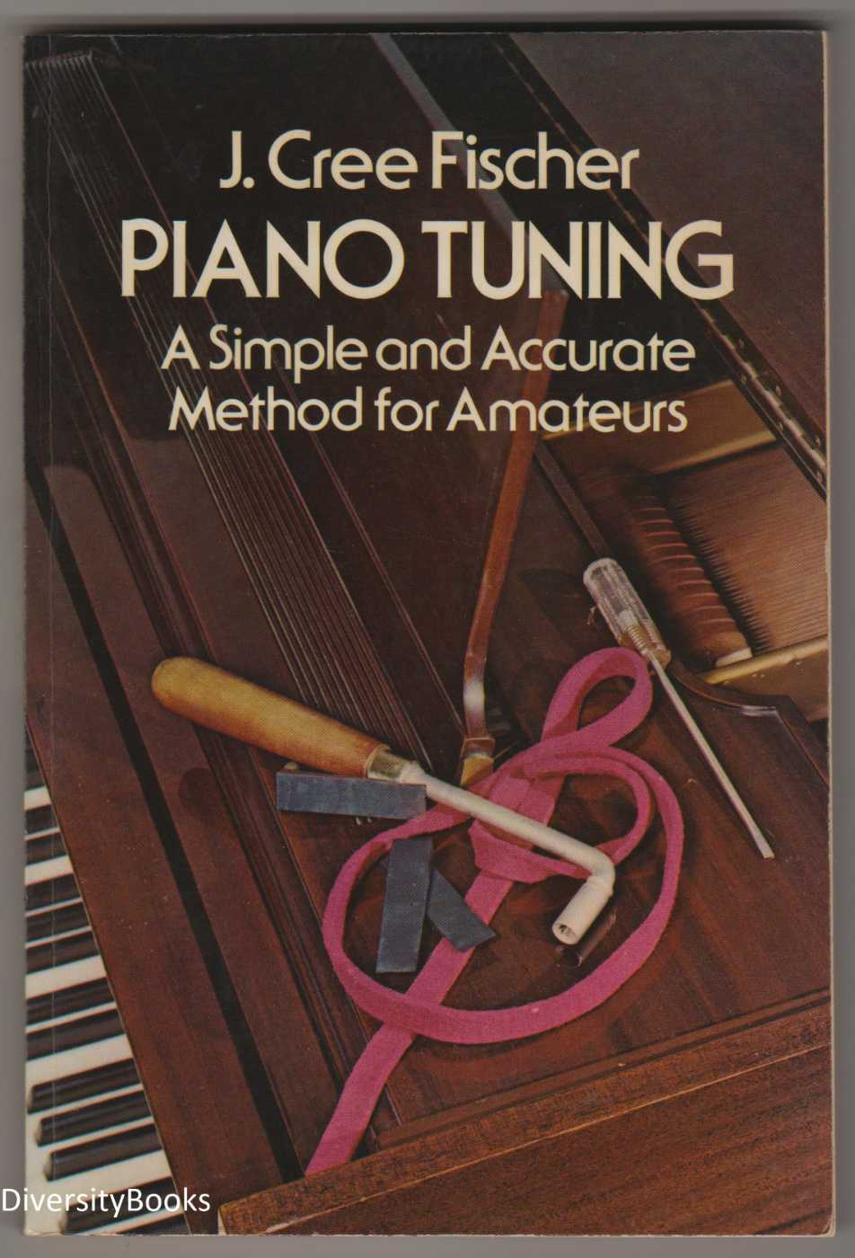 Image for PIANO TUNING: A Simple and Accurate Method for Amateurs