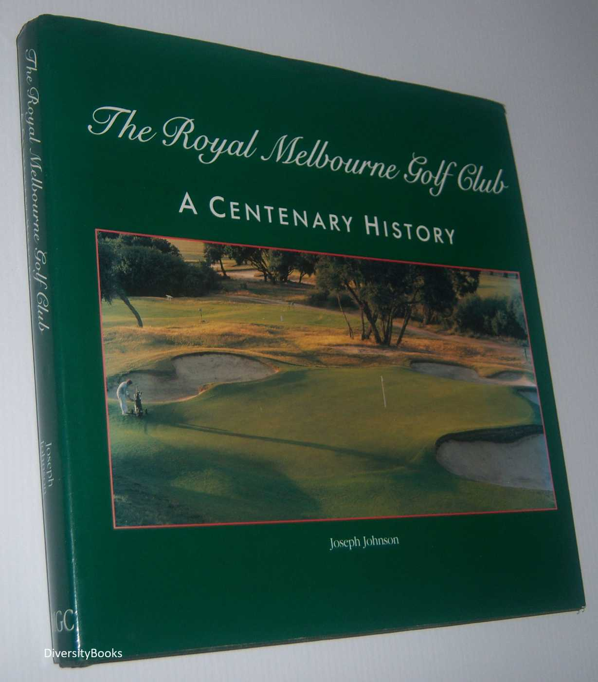 Image for THE ROYAL MELBOURNE GOLF CLUB: A Centenary History