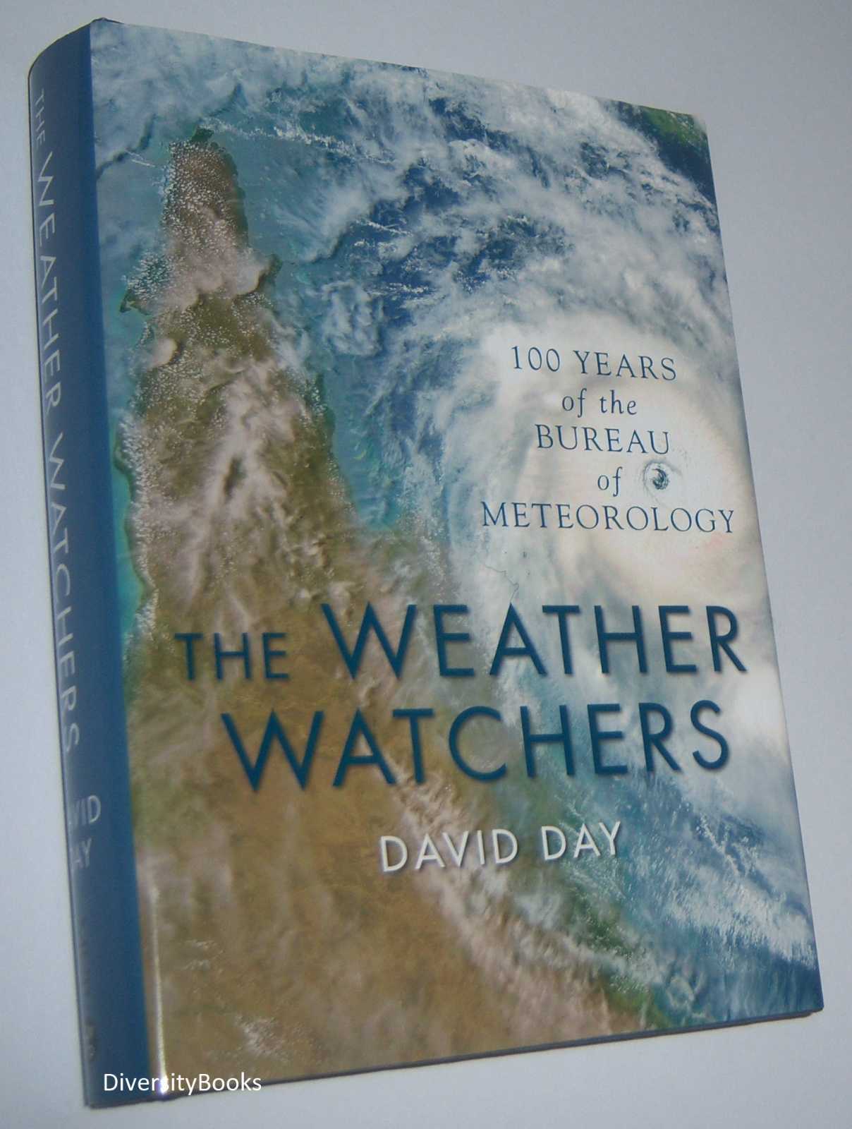 Image for THE WEATHER WATCHERS: 100 Years of the Bureau of Meteorology
