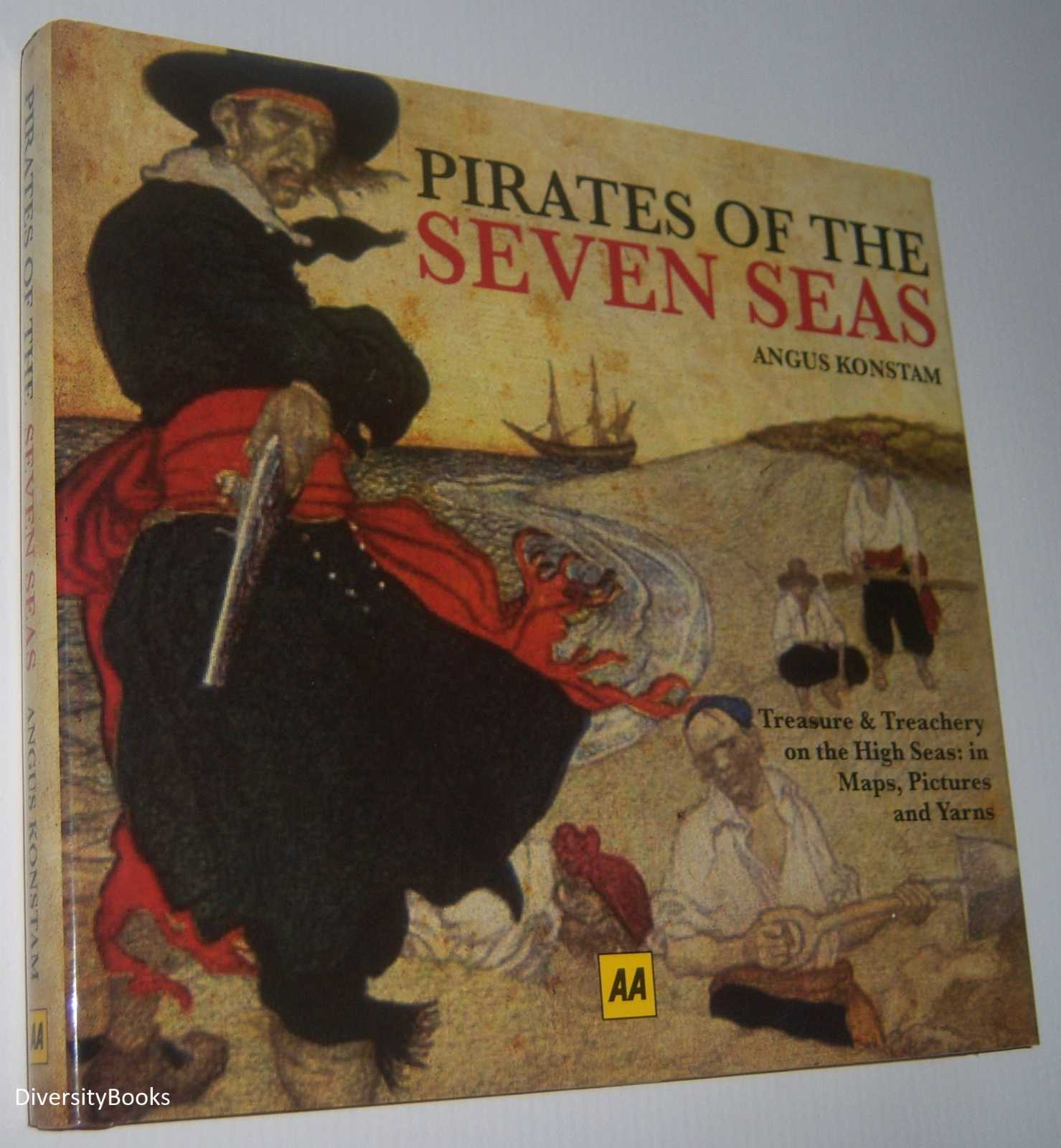 Image for PIRATES OF THE SEVEN SEAS. Treasure and Treachery on the High Seas: In Maps Pictures and Yarns