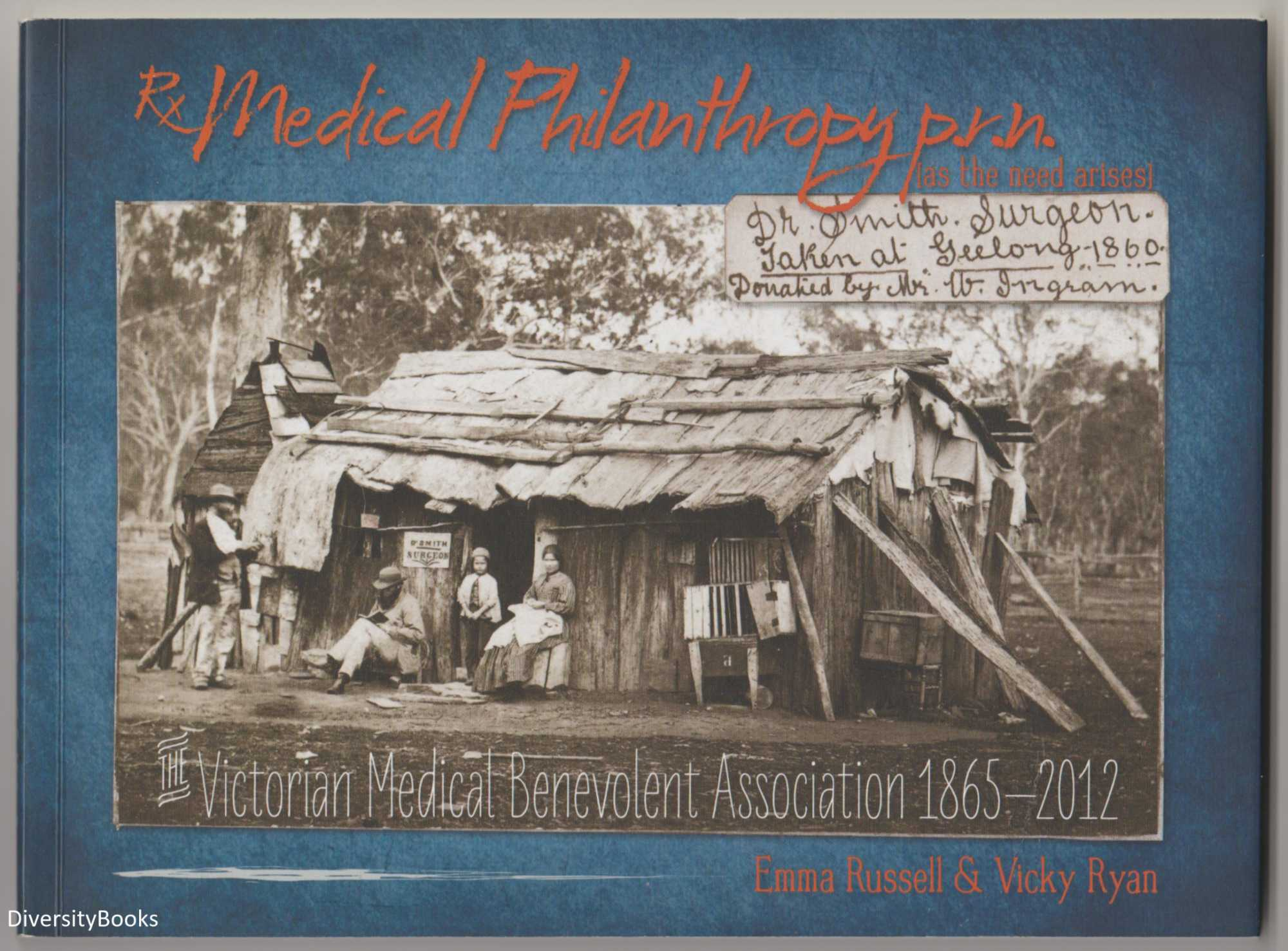 Image for RX MEDICAL PHILANTHROPY P.R.N. (As the Need Arises)  The Victorian Medical Benevolent Association 1865-2012