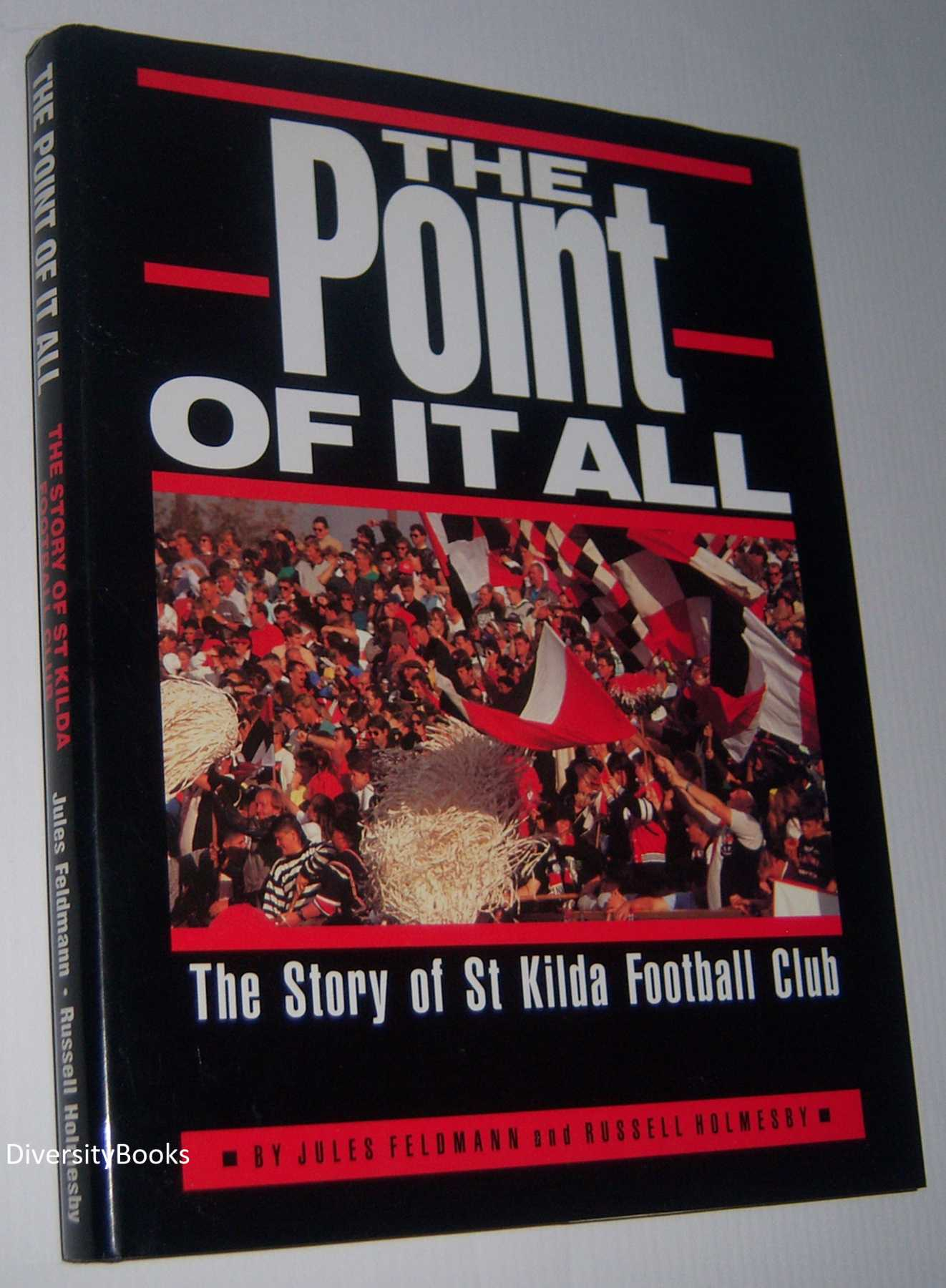 Image for THE POINT OF IT ALL: The Story of St Kilda Football Club