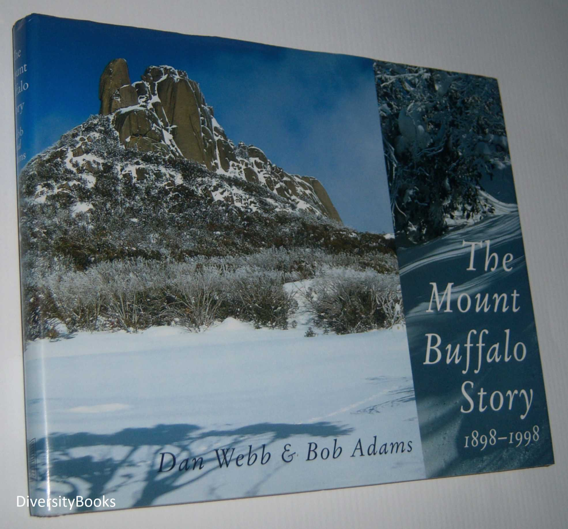 Image for THE MOUNT BUFFALO STORY 1898-1998  (Signed Copy)