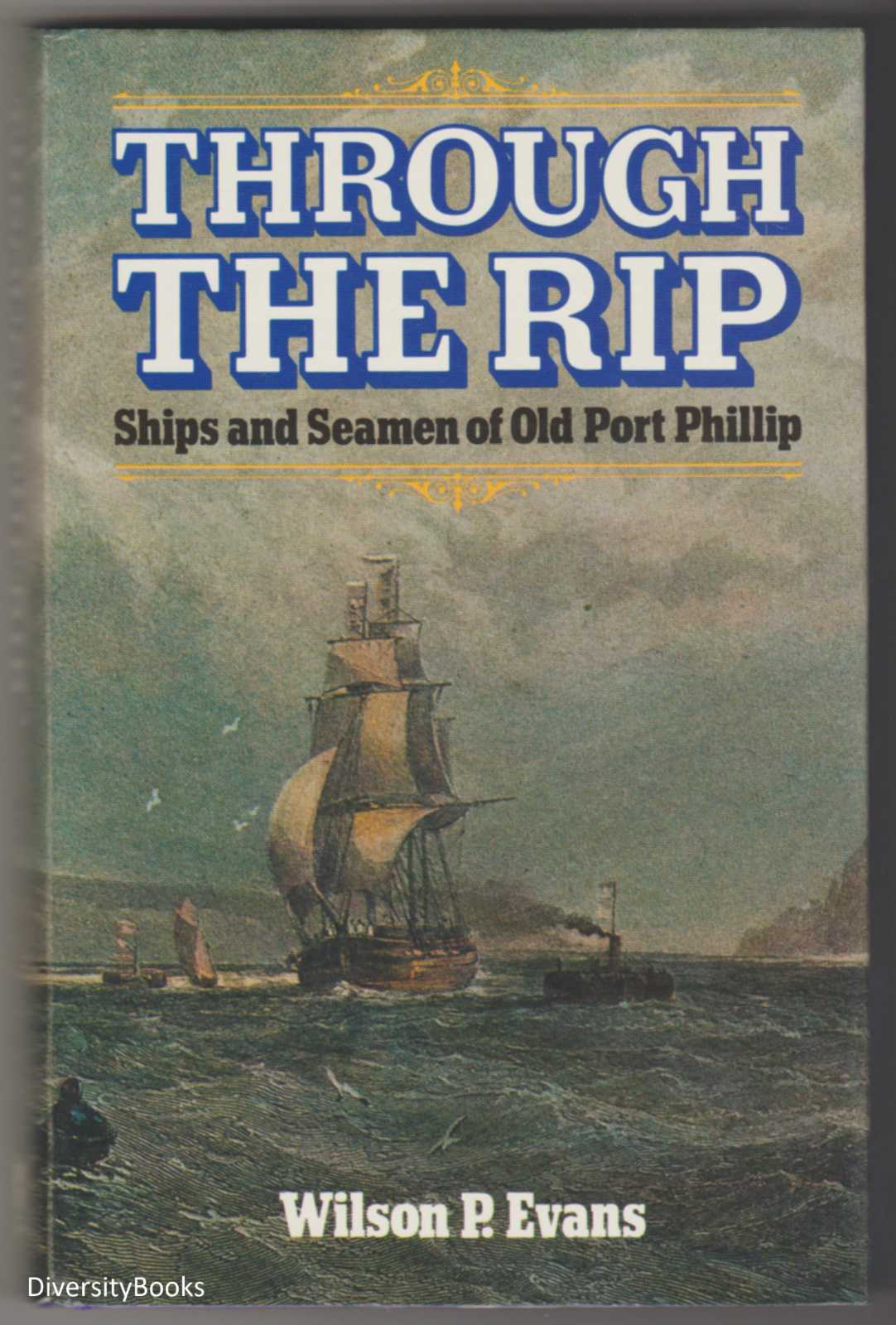 Image for THROUGH THE RIP : Ships and Seamen of Old Port Phillip