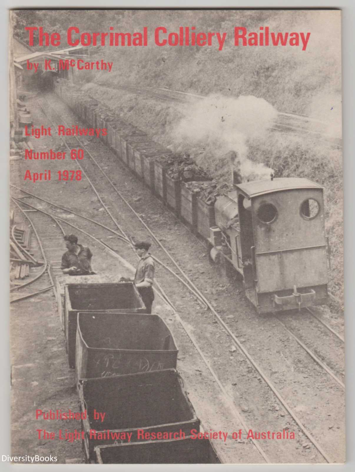 Image for THE CORRIMAL COLLIERY RAILWAY  (Light Railways Number 60. April 1978)
