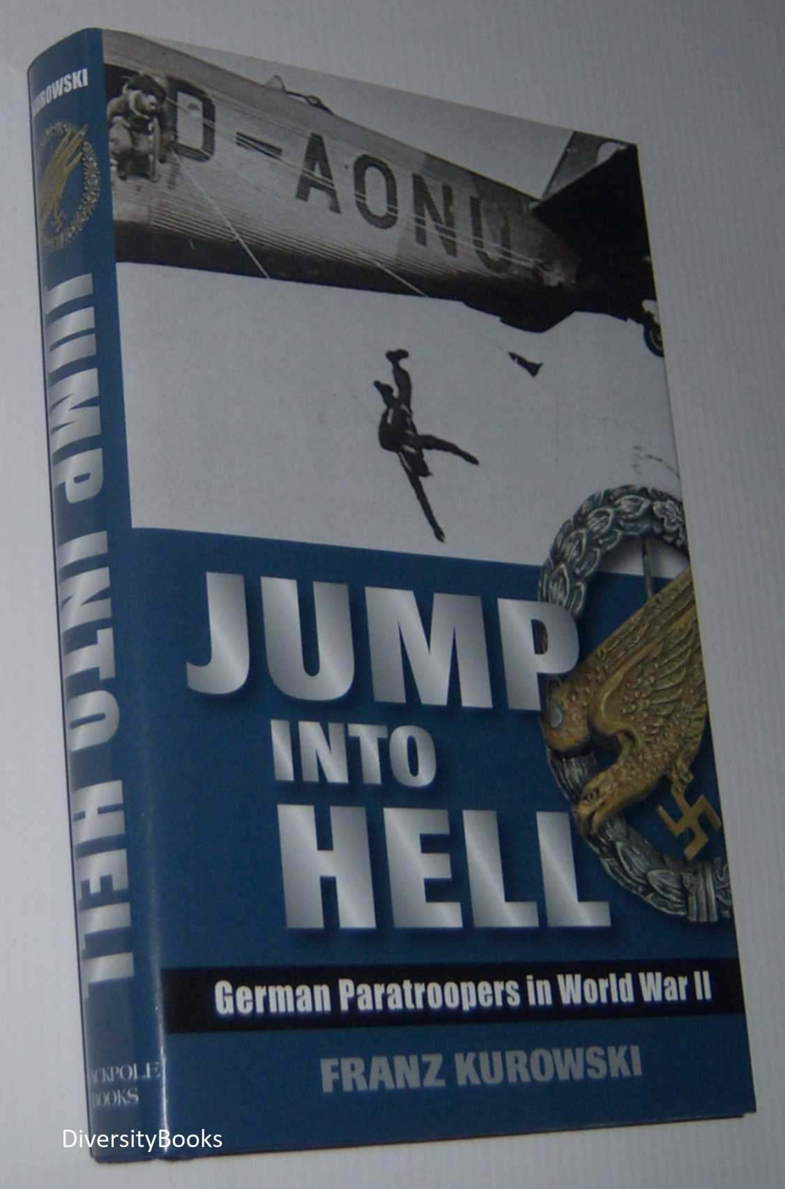 Image for JUMP INTO HELL: German Paratroopers in World War II
