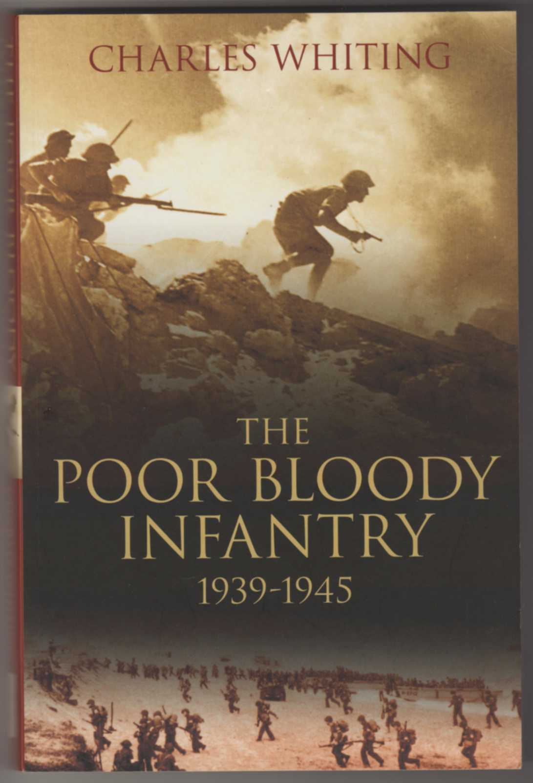 Image for THE POOR BLOODY INFANTRY 1939-1945