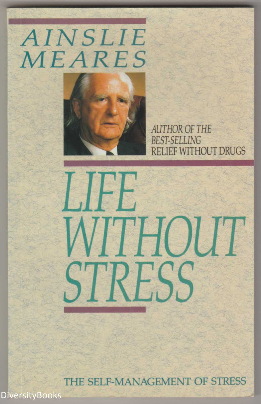 Image for LIFE WITHOUT STRESS : The Self-Management of Stress