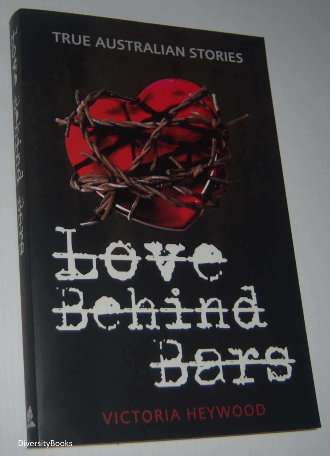 Image for LOVE BEHIND BARS: True Australian Stories