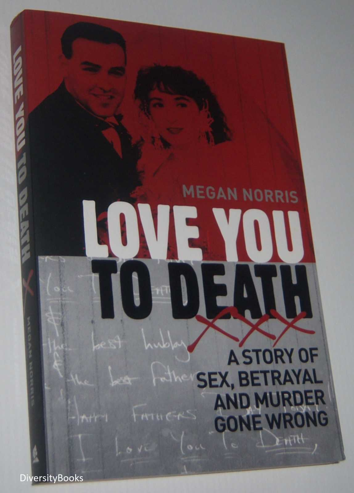 Image for LOVE YOU TO DEATH: A Story of Sex, Betrayal and Murder Gone Wrong