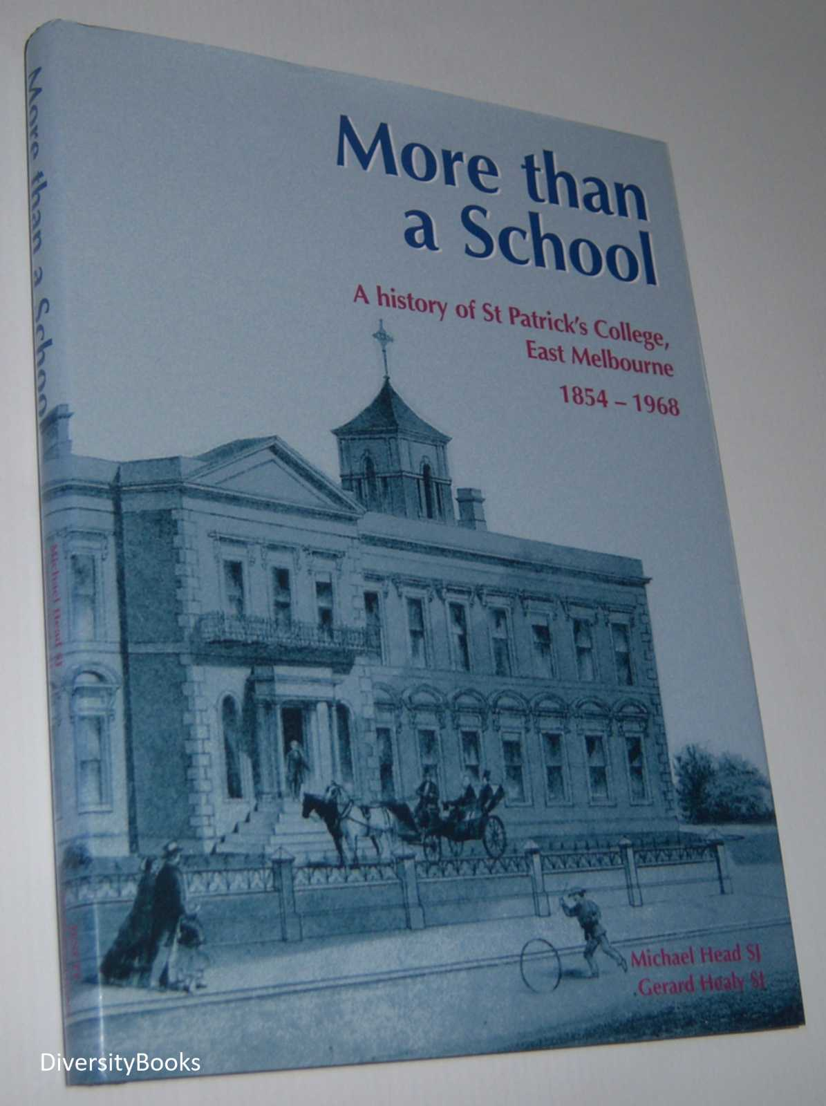 Image for MORE THAN A SCHOOL: A History of St Patrick's College, East Melbourne 1854-1968