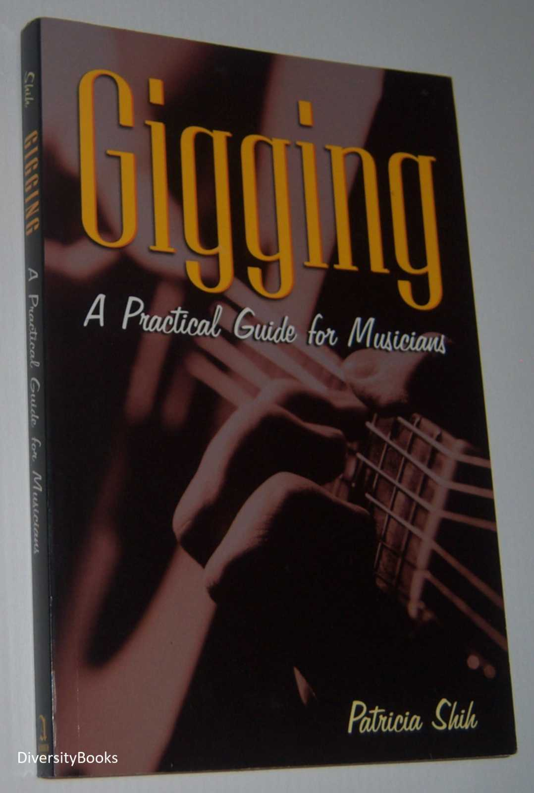 Image for GIGGING: A Practical Guide for Musicians