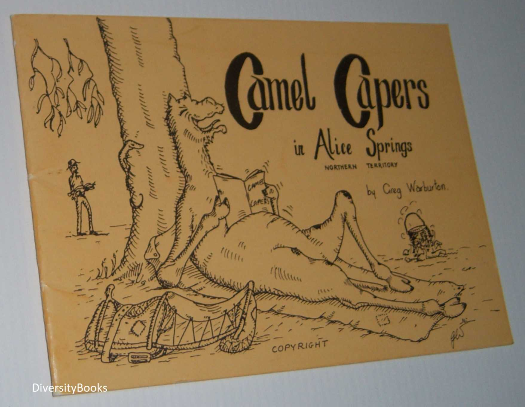 Image for CAMEL CAPERS: A Humorous Tribute to the Camels of Central Australia  (Camel Capers in Alice Springs, Northern Territory