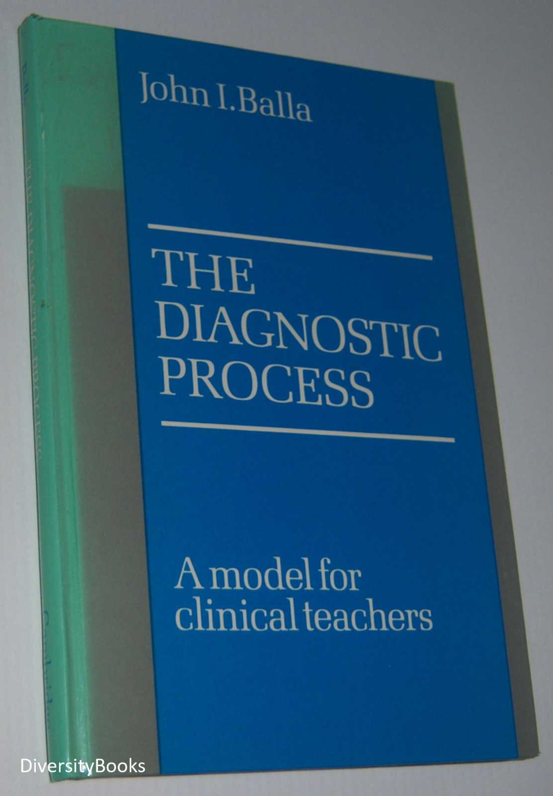 Image for THE DIAGNOSTIC PROCESS: A Model for Clinical Teachers