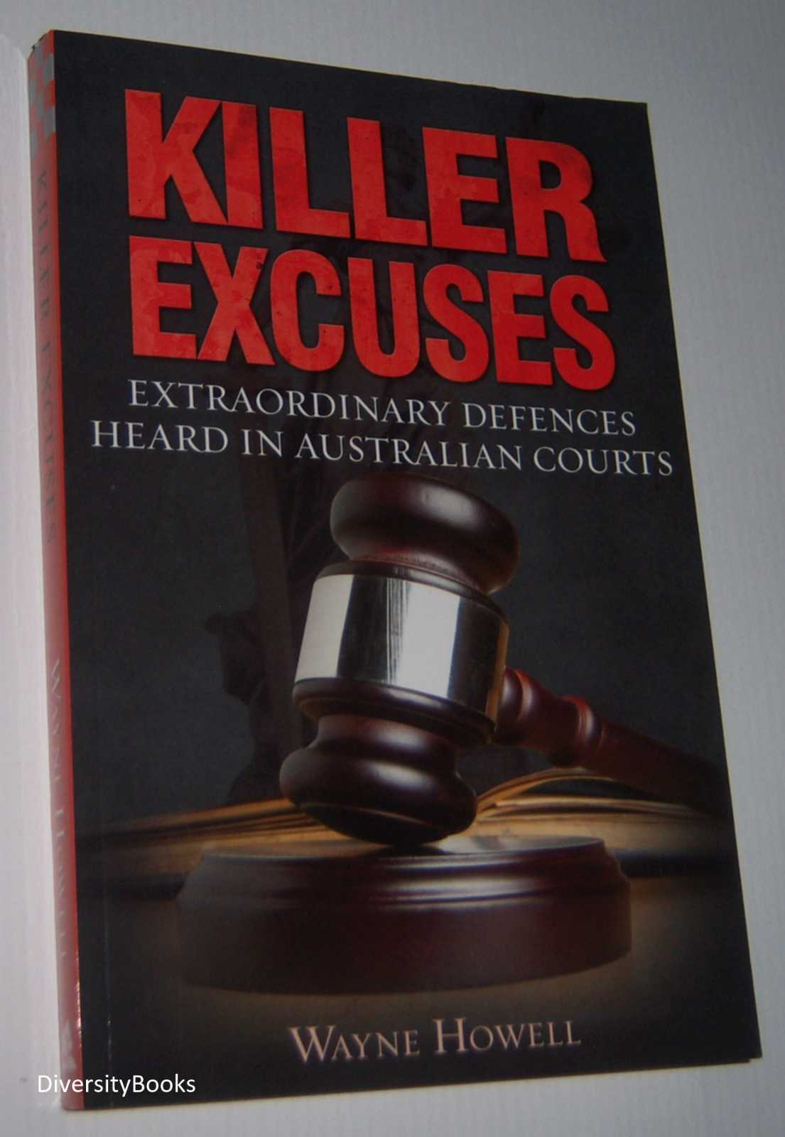 Image for KILLER EXCUSES: Extraordinary Defences Heard in Australian Courts