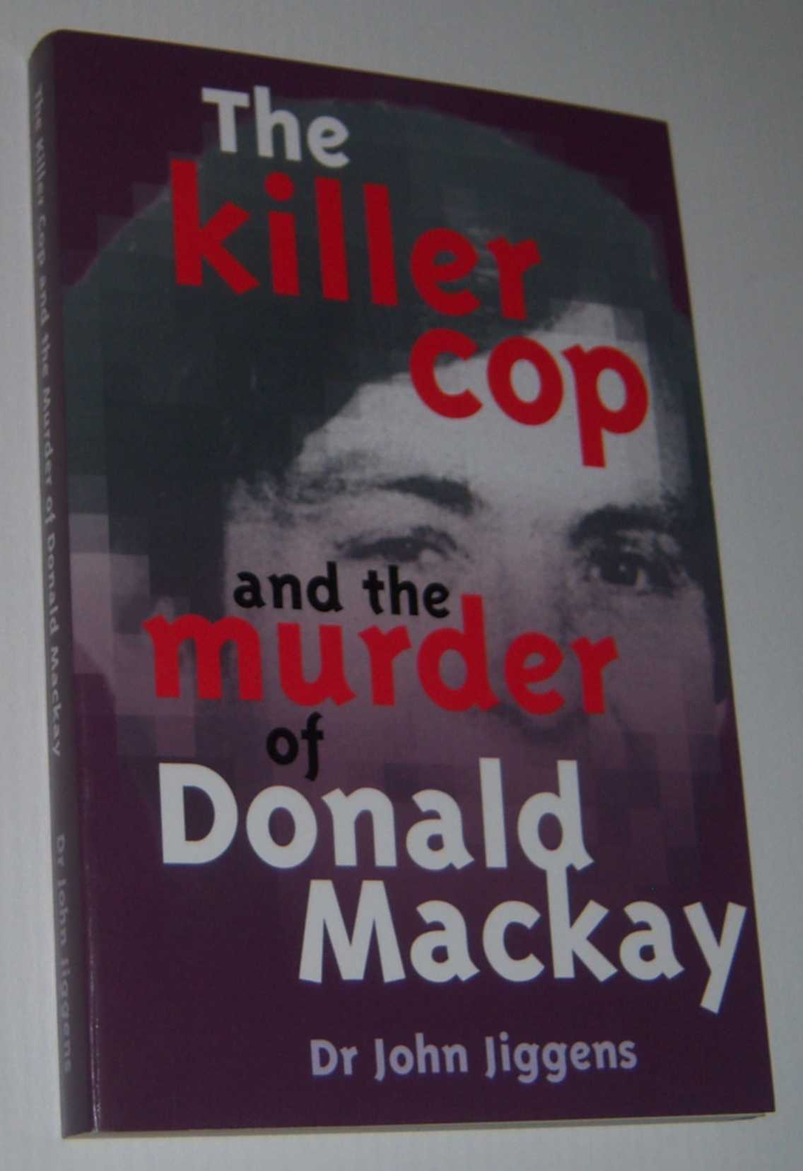 Image for THE KILLER COP AND THE MURDER OF DONALD MACKAY