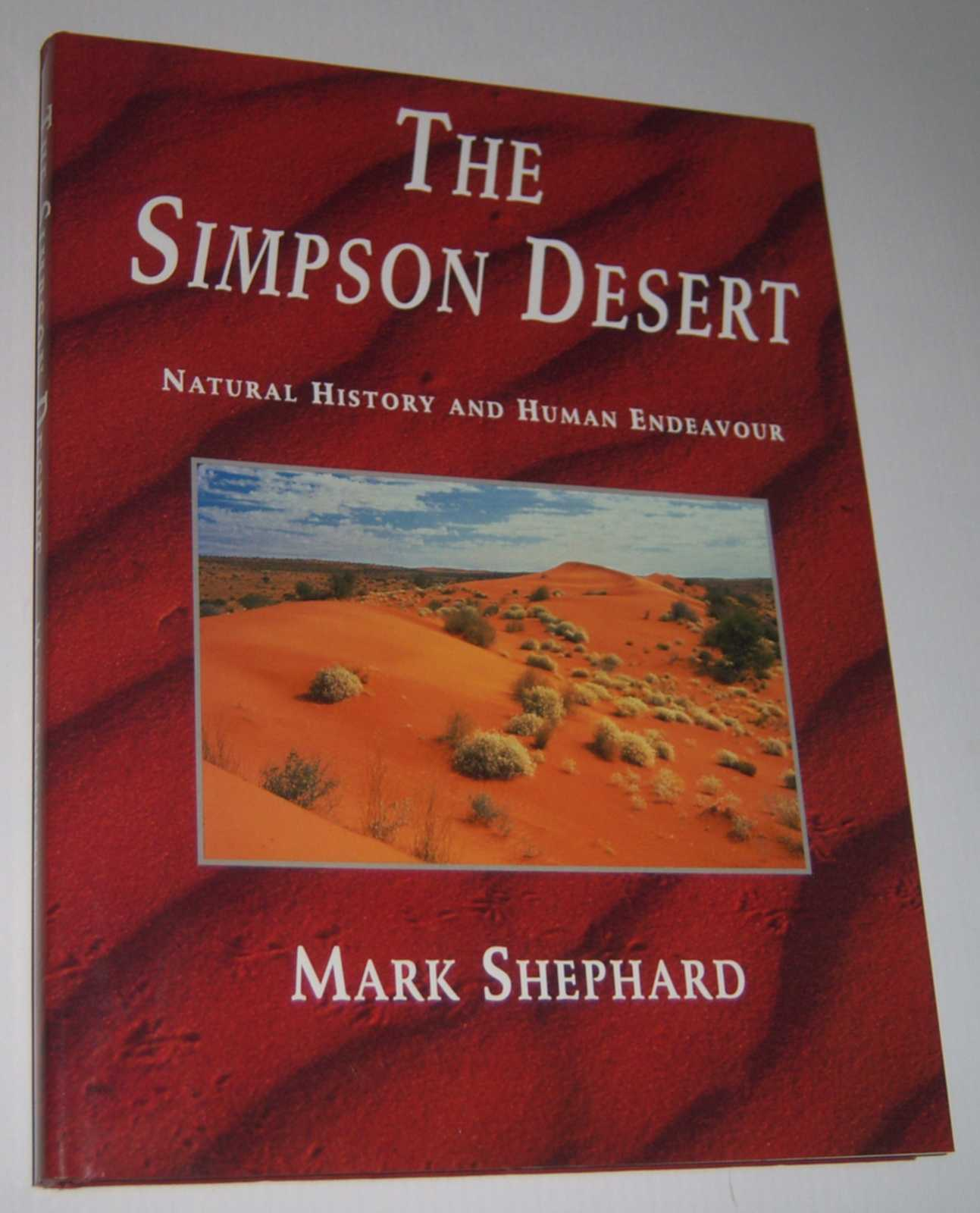 Image for THE SIMPSON DESERT: Natural History and Human Endeavour