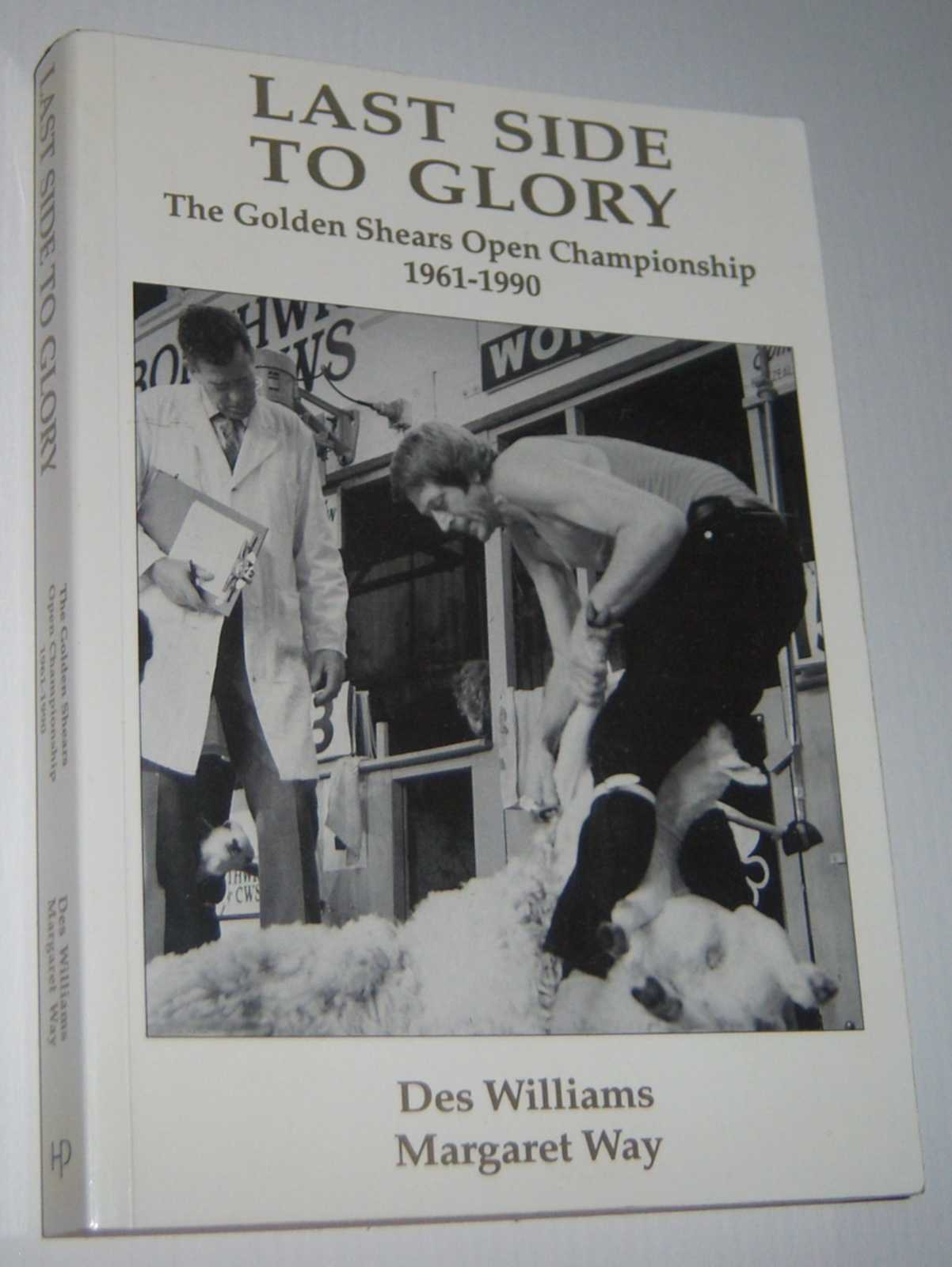 LAST SIDE TO GLORY: The Golden Shears Open Championship 1961-1990 (Signed Copy)