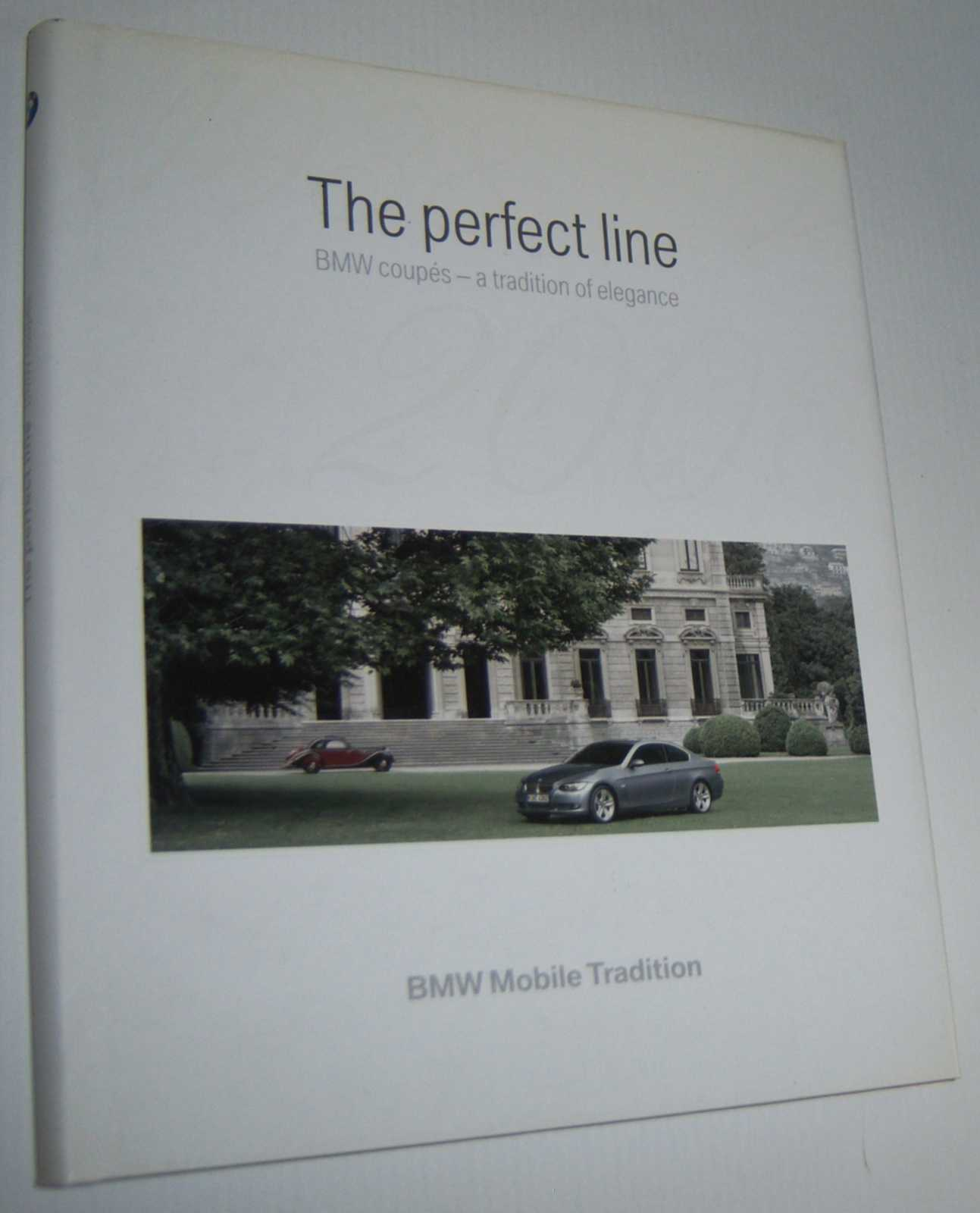 Image for THE PERFECT LINE: BMW Coupes - A Tradition of Elegance 1938-2006 (English Text)