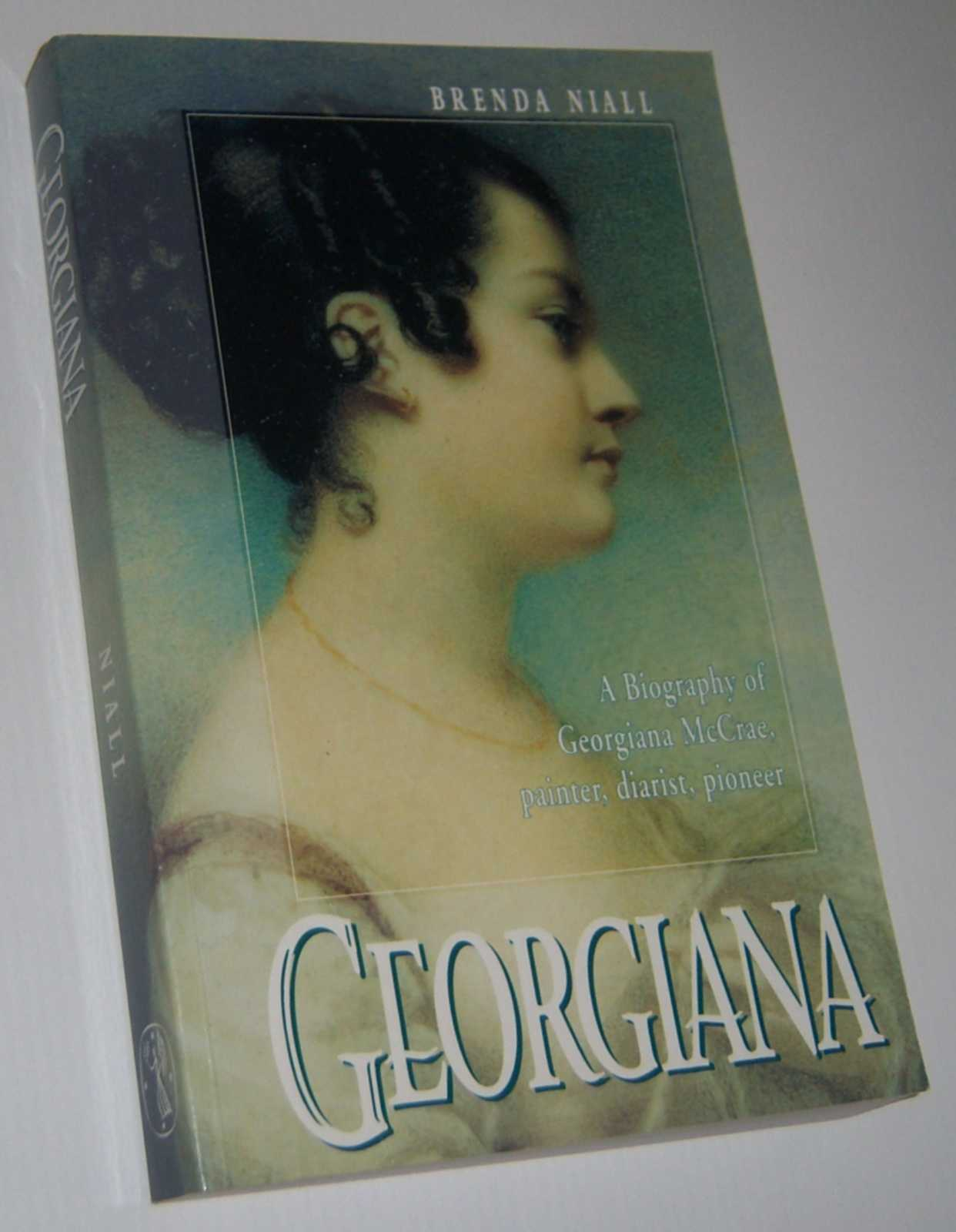 Image for GEORGIANA: A Biography of Georgiana McCrae, Painter, Diarist, Pioneer. With a Catalogue of the Plates by Caroline Clemente.