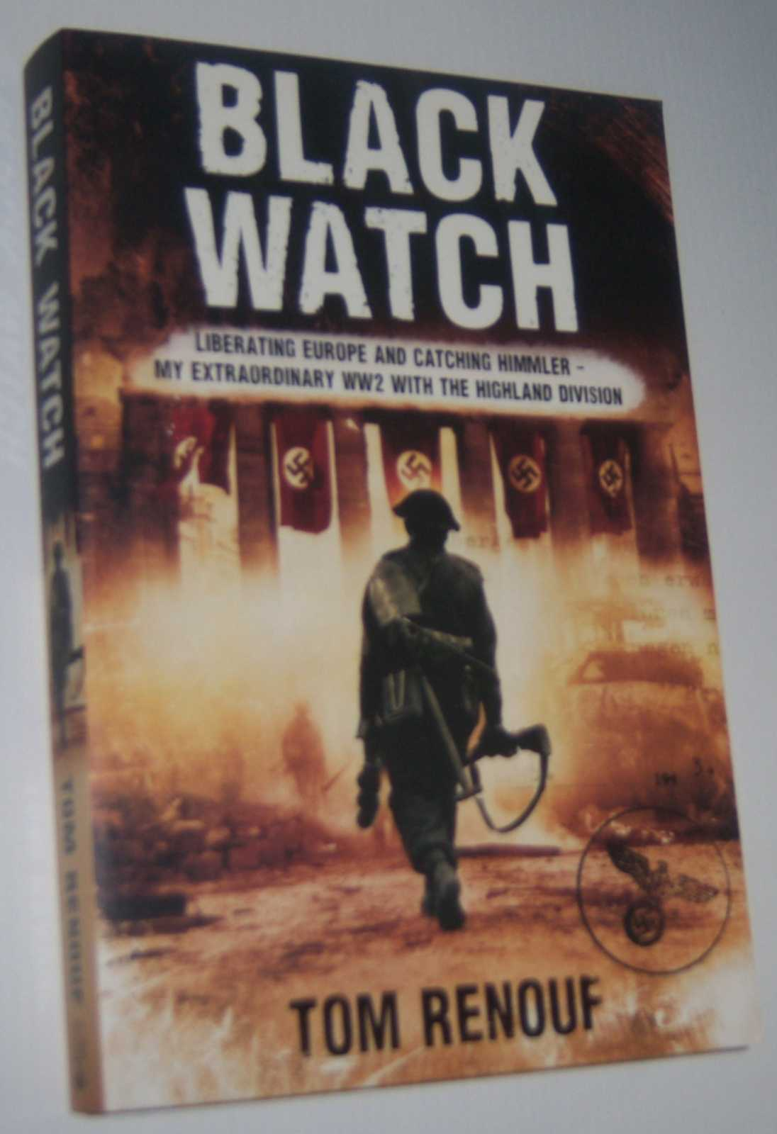 Image for BLACK WATCH: Liberating Europe and Catching Himmler . . .