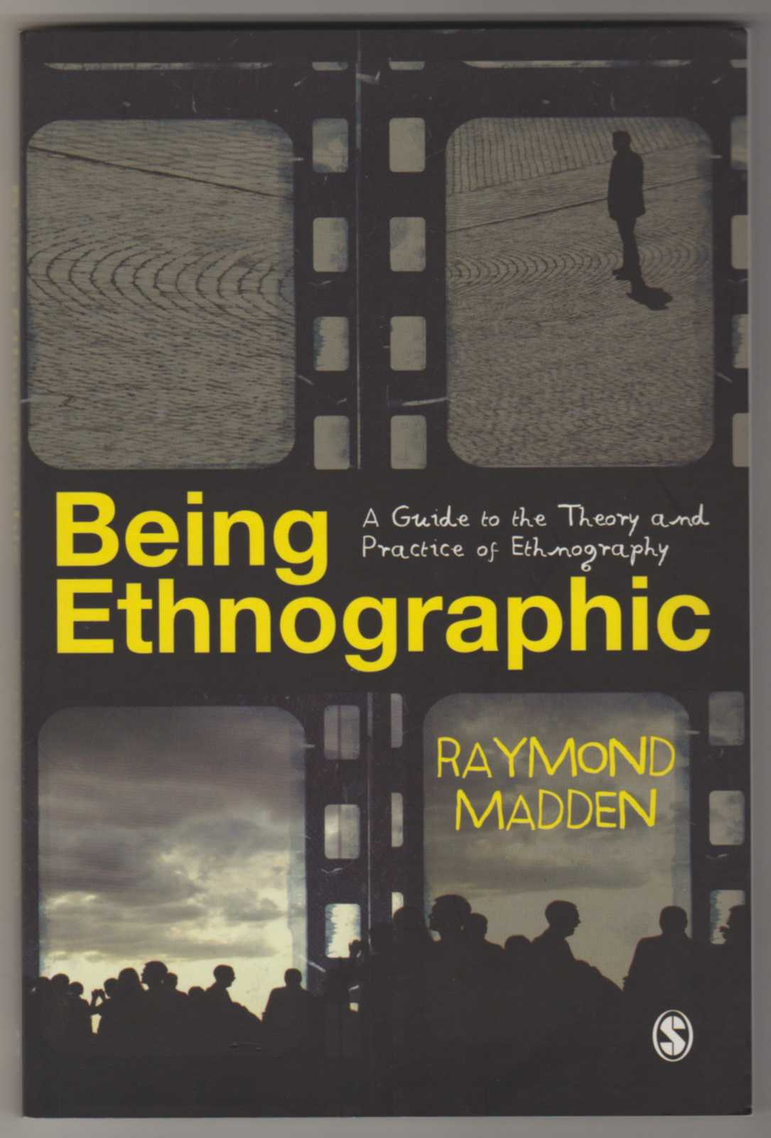 Image for BEING ETHNOGRAPHIC. A Guide to the Theory and Practice of Ethnography